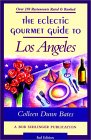 The Eclectic Gourmet Guide to Los Angeles, 3rd