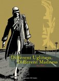 Different Ugliness: Different Madness