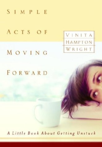 Simple Acts of Moving Forward by Vinita Hampton Wright