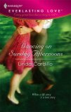 Dancing On Sunday Afternoons (Harlequin Everlasting Love, #1)