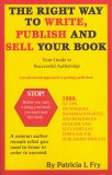 The Right Way to Write, Publish and Sell Your Book: Your Guide to Successful Authorship
