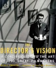 The Director's Vision: A Concise Guide to the Art of 250 Great Filmmakers