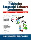 Cultivating Successful Software Development: A Practitioner's View