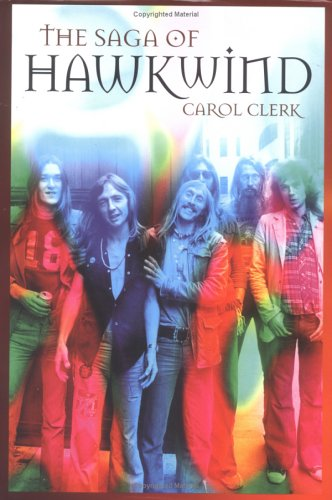"The Saga Of ""Hawkwind"" by Carol Clerk"