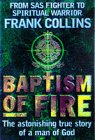 Baptism of Fire: The Astonishing True Story of a Man of God