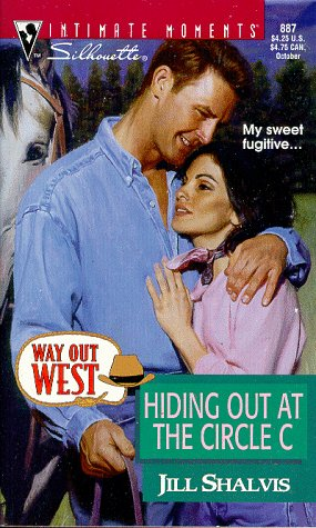 Hiding Out At The Circle C (Silhouette Intimate Moments, No 887) (Way Out West)