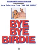 Bye Bye Birdie (Vocal Selections): Piano/Vocal/Chords
