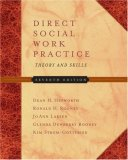 Direct Social Work Practice: Theory and Skills [With Infotrac]