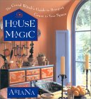 House Magic: The Good Witch's Guide to Bringing Grace to Your Space