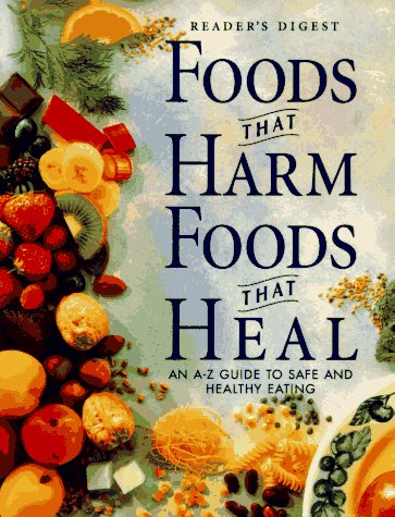Foods that harm foods that heal by Reader's Digest