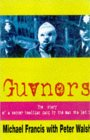Guvnors: Story of a Soccer Hooligan Gang by the Man Who Led It