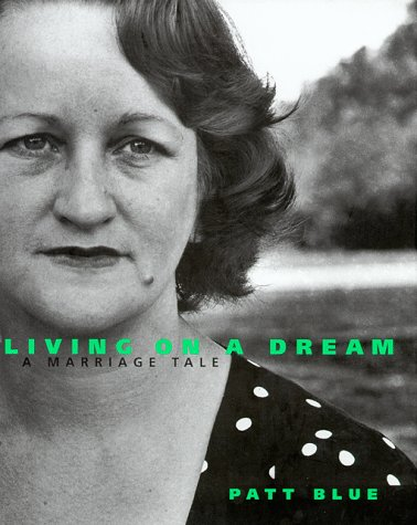 Living On A Dream by Patt Blue