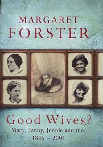 Good Wives? by Margaret Forster