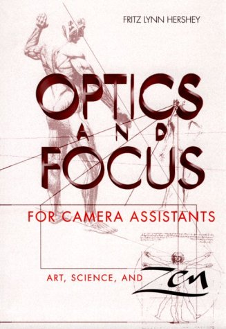 Optics and Focus for Camera Assistants by Fritz Hershey