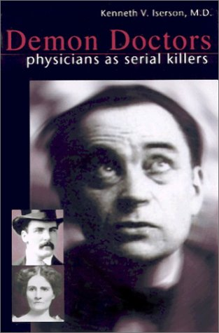 Demon Doctors: Physicians as Serial Killers