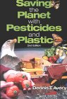 Saving The Planet With Pesticides And Plastic: The Environmental Triumph Of High Yield Farming