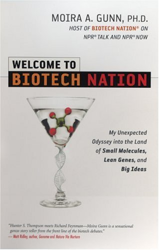 Welcome to Biotech Nation by Moira A. Gunn