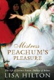 Mistress Peachum's Pleasure: The Life of Lavinia Fenton, Duchess of Bolton