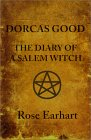 Dorcas Good: The Diary of a Salem Witch
