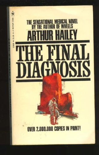 The Final Diagnosis by Arthur Hailey