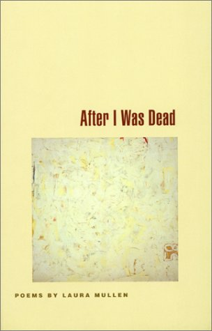 Download After I Was Dead: Poems MOBI by Laura Mullen