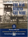 War Behind the Wire: Experiences in Captivity During the Second World War