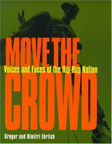 Move The Crowd: Voices And Faces Of The Hip Hop Nation