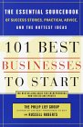 101 Best Businesses to Start: The Essential Sourcebook of Success Stories, Practical Advice, and the Hottest Ideas (101 Best Businesses to Start)