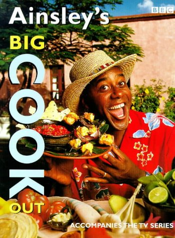 Ainsley's Big Cook Out by Ainsley Harriott