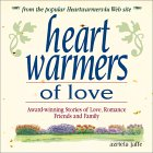 Heartwarmers Of Love: Award Winning Stories Of Love, Romance, Friends, And Family