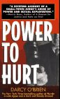 Power To Hurt: Inside A Judge's Chambers: Sexual Assault, Corruption, And The Ultimate Reversal Of Justice For Women