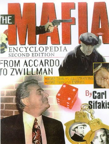 The Mafia Encyclopedia by Carl Sifakis