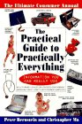 The Practical Guide to Practically Everything: The Ultimate Consumer Annual