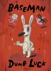 Dumb Luck: The Idiotic Genius of Gary Baseman