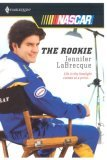 The Rookie (Harlequin NASCAR, #12)