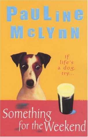 Something For The Weekend by Pauline McLynn