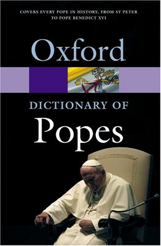The Oxford Dictionary of Popes by Michael J. Walsh