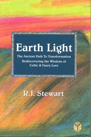 Earth Light by R.J. Stewart
