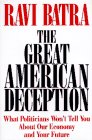 The Great American Deception: What Politicians Won't Tell You About Our Economy And Your Future