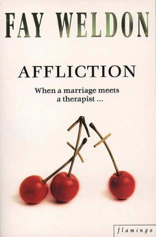 Affliction by Fay Weldon