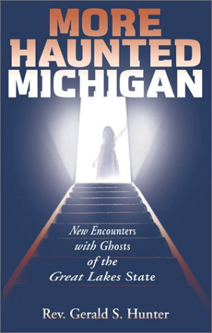 More Haunted Michigan by Gerald S. Hunter