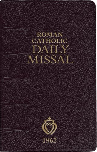 1962 Daily Roman Missal, Illustrated Edition by Angelus Press