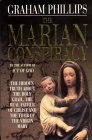 The Marian Conspiracy: The Hidden Truth About the Holy Grail, the Real Father of Christ and the Tomb of the Virgin Mary