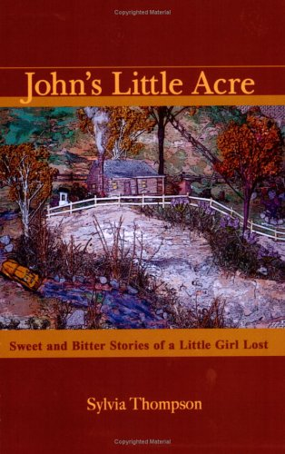 John's Little Acre: Sweet and Bitter Stories of a Little Girl Lost