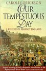 Our Tempestuous Day by Carolly Erickson