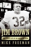 Jim Brown: The Fierce Life of an American Hero
