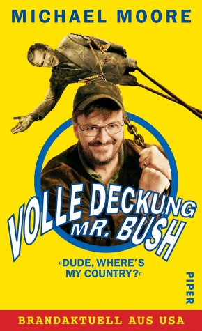 Volle Deckung, Mr. Bush by Michael Moore