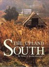 The Upland South: The Making Of An American Folk Region And Landscape