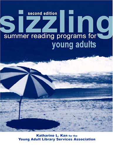 Sizzling Summer Reading Programs for Young Adults by Katharine L. Kan