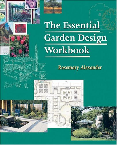 The essential garden design workbook by rosemary alexander for Garden design workbook